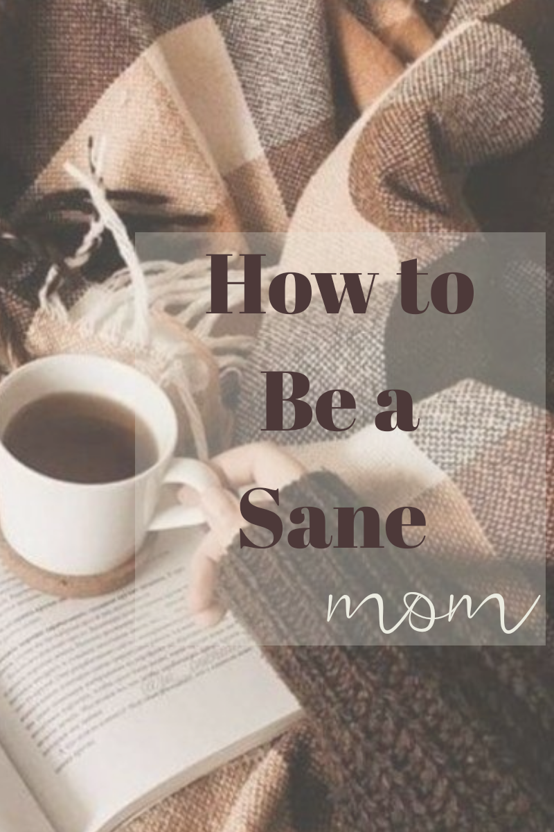 How to be a sane mom